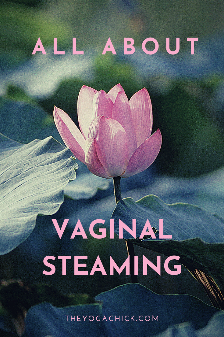All About Vaginal Steaming | TheYogaChick.com