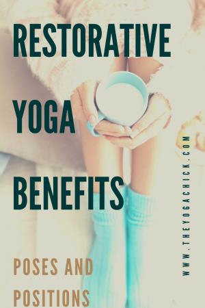 Restorative Yoga Benefits | TheYogaChick.com