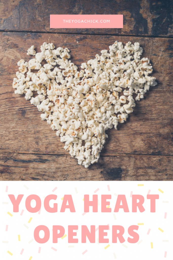 Yoga Heart Openers | The Yoga Chick