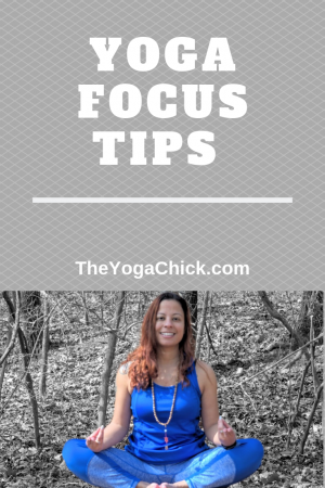 Yoga Focus Tips